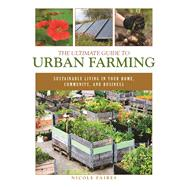 The Ultimate Guide to Urban Farming by Faires, Nicole, 9781510703926