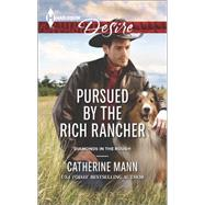 Pursued by the Rich Rancher by Mann, Catherine, 9780373733927