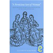 A Pernicious Sort of Woman: Quasi-Religious Women and Canon Lawyers in the Later Middle Ages by Makowski, Elizabeth, 9780813213927