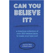 Can You Believe It? by West, Caroline; Latter, Mark, 9781909313927