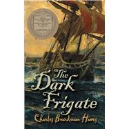 The Dark Frigate by Hawes, Charles Boardman; Chappell, Warren, 9780486823928