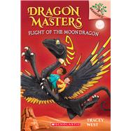 Flight of the Moon Dragon: A Branches Book (Dragon Masters #6) by West, Tracey; Jones, Damien, 9780545913928