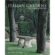 Italian Gardens : A Cultural History by Helena Attlee<R>Photographs by Alex Ramsay, 9780711233928