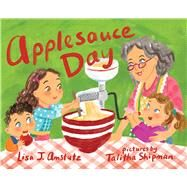Applesauce Day by Amstutz, Lisa; Shipman, Talitha, 9780807503928