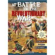 At Battle in the Revolutionary War: An Interactive Battlefield Adventure by Raum, Elizabeth, 9781491423929