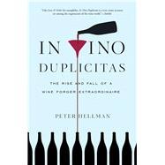 In Vino Duplicitas by Hellman, Peter, 9781615193929
