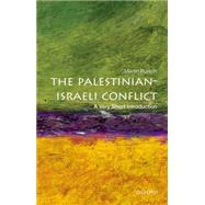 The Palestinian-Israeli Conflict: A Very Short Introduction by Bunton, Martin, 9780199603930