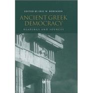 Ancient Greek Democracy : Readings and Sources by Robinson, Eric W., 9780631233930