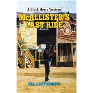 Mcallister's Last Ride by Cartwright, Bill, 9780719823930