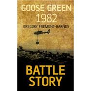Goose Green 1982 by Fremont-Barnes, Gregory, 9781459733930