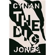 The Dig by Jones, Cynan, 9781566893930