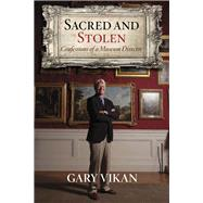 Sacred and Stolen by Vikan, Gary, 9781590793930