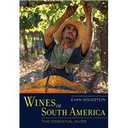 Wines of South America: The Essential Guide by Goldstein, Evan, 9780520273931