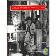 Great Women Collectors by Gere, Charlotte; Vaizey, Marina, 9780810963931