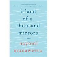 Island of a Thousand Mirrors A Novel by Munaweera, Nayomi, 9781250043931