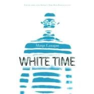 White Time by Lanagan, Margo, 9780060743932