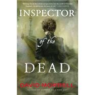 Inspector of the Dead by Morrell, David, 9780316323932