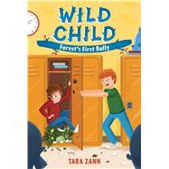 Forest's First Bully by Zann, Tara; Widdowson, Dan, 9781250103932