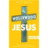 Hollywood Jesus: A Small Group Study Connecting Christ and Culture by Tinley, Josh, 9781501803932