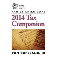 Family Child Care 2014 Tax Companion by Copeland, Tom, 9781605543932