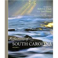 Reflections of South Carolina by Clark, Robert C.; Poland, Tom; Monroe, Mary Alice, 9781611173932