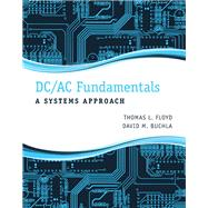 DC/AC Fundamentals A Systems Approach by Floyd, Thomas L.; Buchla, David M., 9780132933933