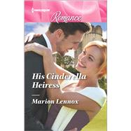 His Cinderella Heiress by Lennox, Marion, 9780373743933