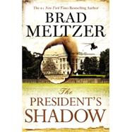 The President's Shadow by Meltzer, Brad, 9780446553933