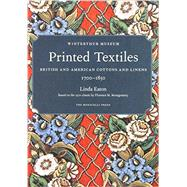 Printed Textiles: British and American Cottons and Linens, 1700-1850 by Eaton, Linda; Schoeser, Mary; Schneck, Jim, 9781580933933