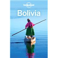 Lonely Planet Bolivia by Lonely Planet Publications; Grosberg, Michael; Kluepfel, Brian; Smith, Paul, 9781743213933