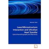 Laser/Microstructure Interaction and Ultrafast Heat Transfer by Heltzel, Alexander, 9783639163933