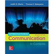 Intercultural Communication in Contexts by Martin, Judith; Nakayama, Thomas, 9780073523934