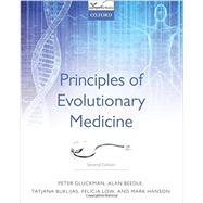 Principles of Evolutionary Medicine by Gluckman, Peter; Beedle, Alan; Buklijas, Tatjana; Low, Felicia; Hanson, Mark, 9780199663934