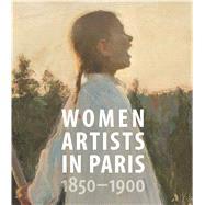 Women Artists in Paris 1850-1900 by Madeline, Laurence; Alsdorf, Bridget (CON); Kendall, Richard (CON); Becker, Jane R. (CON); Hansen, Vibeke Waallann (CON), 9780300223934