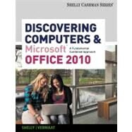 Discovering Computers and Microsoft Office 2010 A Fundamental Combined Approach by Shelly, Gary B.; Vermaat, Misty E., 9780538473934
