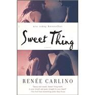 Sweet Thing A Novel by Carlino, Renee, 9781476763934