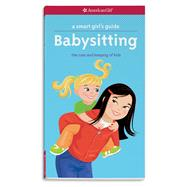 Babysitting: The Care and Keeping of Kids by Brown, Harriet; Wolcott, Karen, 9781609583934