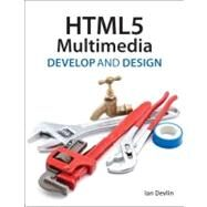 HTML5 Multimedia Develop and Design by Devlin, Ian, 9780321793935