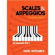 Scales and Arpeggios: Exercises by Dutkanicz, David, 9780486823935