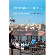 Impossible Citizens : Dubai's Indian Diaspora by Vora, Neha, 9780822353935
