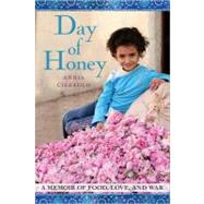 Day of Honey A Memoir of Food, Love, and War by Ciezadlo, Annia, 9781416583936