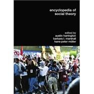 Encyclopedia of Social Theory by Harrington,Austin, 9780415753937