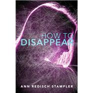 How to Disappear by Stampler, Ann Redisch, 9781481443937