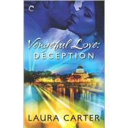 Vengeful Love: Deception by Carter, Laura, 9780373003938
