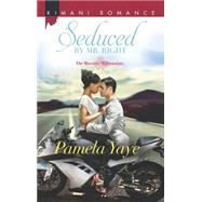 Seduced by Mr. Right by Yaye, Pamela, 9780373863938