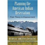 Planning the American Indian Reservation by Zaferatos, Nicholas Christos; Zaferatos, Nicholas Christos, 9780815633938