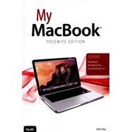 My MacBook (Yosemite Edition) by Ray, John, 9780789753939