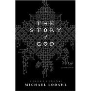 The Story of God: A Narrative Theology by Lodahl, Michael, 9780834123939