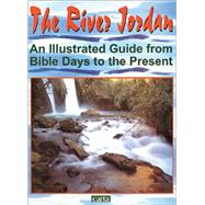 The River Jordan: An Illustrated Guide from Bible Days to the Present by Carta Jerusalem, 9789652203939