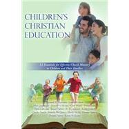 Children's Christian Education: 12 Essentials for Effective Church Ministry to Children and Their Families (Volume 2) by Spooner, Bernard M., Ph.d.; Mcquitty, Marcia, Ph.d.; Cranford, B. J.; Peavey, Donna, Ph.d.; Williams, Kristi, Ph.d., 9781502403940